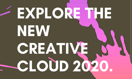 Explore the NEW Creative Cloud 2020.