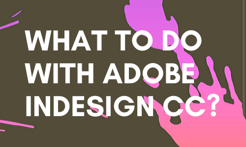 Tips and Tricks of Adobe InDesign CC.