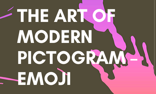 The Art of Modern Pictogram – Emoji